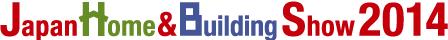 Japan Home&Building Show 2014